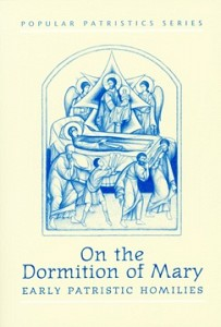 On the Dormition of Mary - Early Patristic Homilies - SVS Press